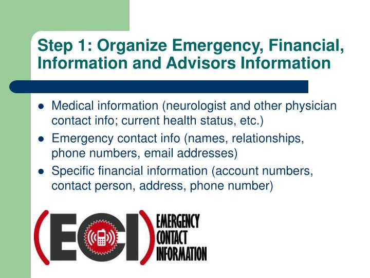 Step 1: Organize Emergency, Financial, Information and Advisors Information
