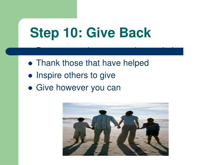 Step 10: Give Back