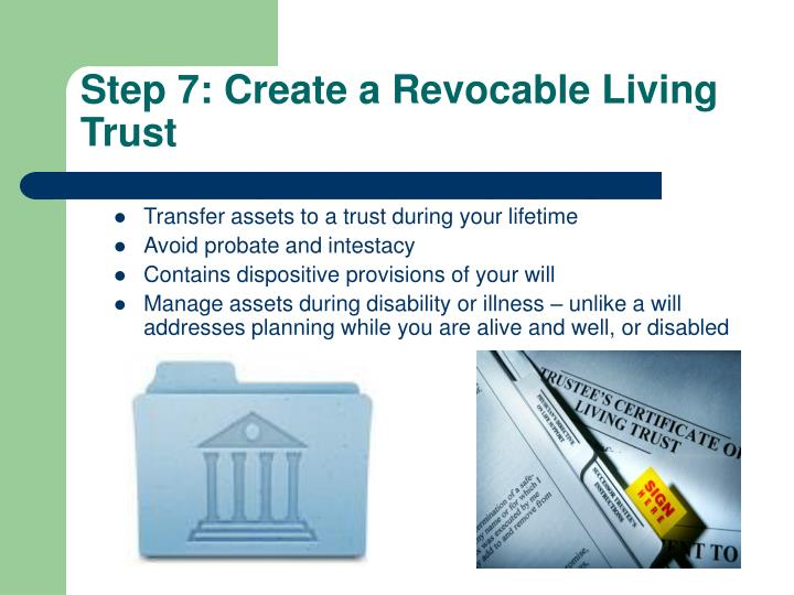 Step 7: Create a Revocable Living Trust