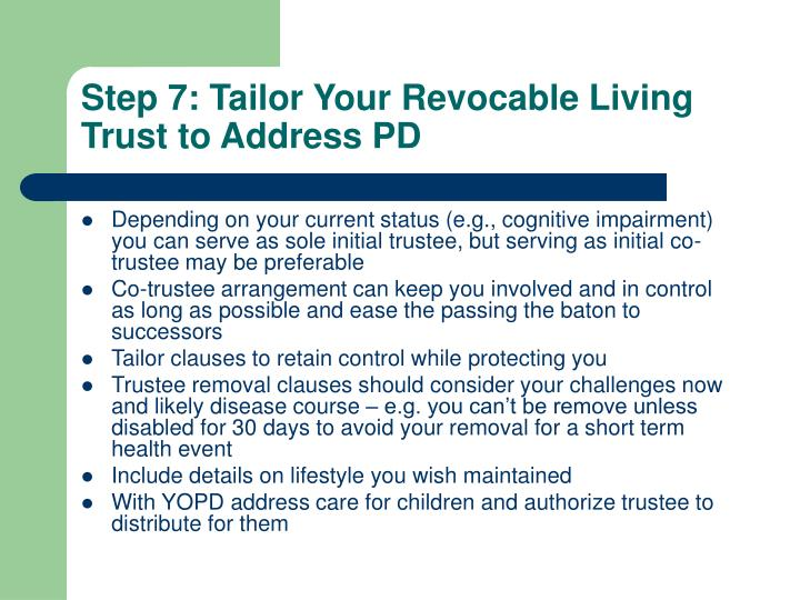 Step 7: Tailor Your Revocable Living Trust to Address PD
