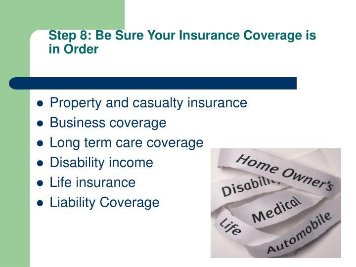 Step 8: Be Sure Your Insurance Coverage is in Order