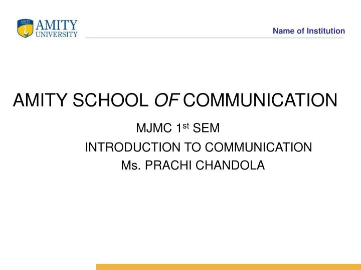Amity school of communication mjmc 1 st sem introduction to communication ms prachi chandola