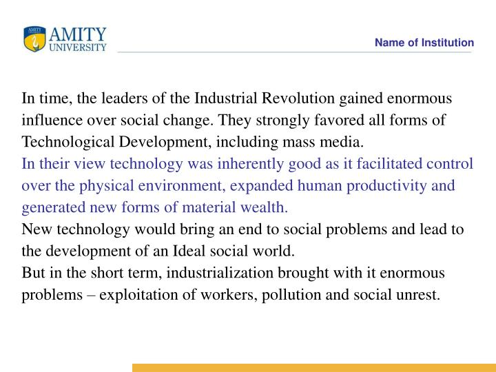 In time, the leaders of the Industrial Revolution gained enormous