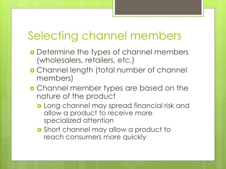 Selecting channel members