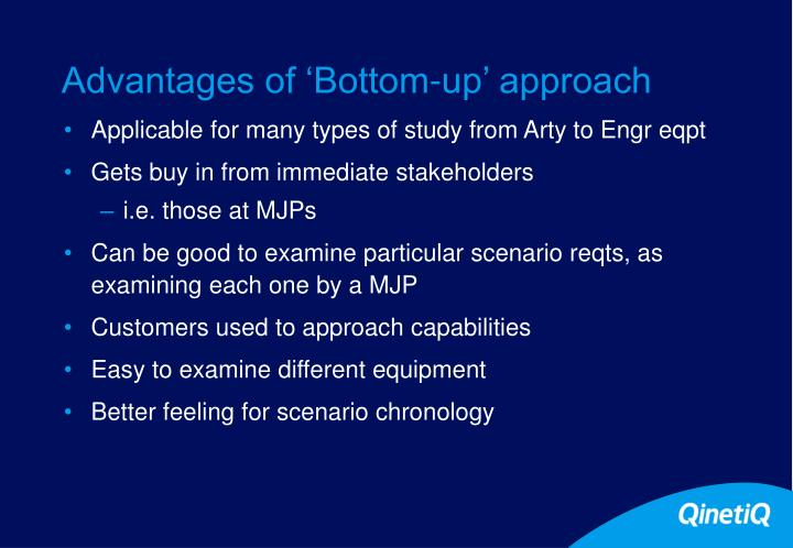 Advantages of 'Bottom-up' approach