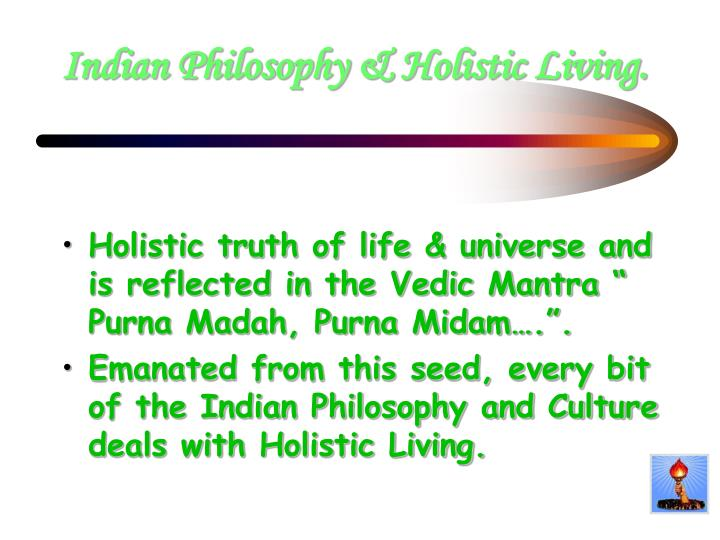 Indian Philosophy & Holistic Living.