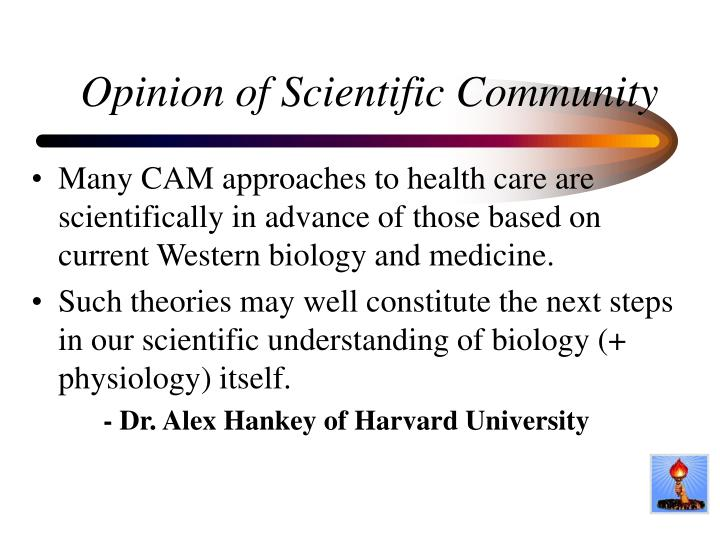 Opinion of Scientific Community