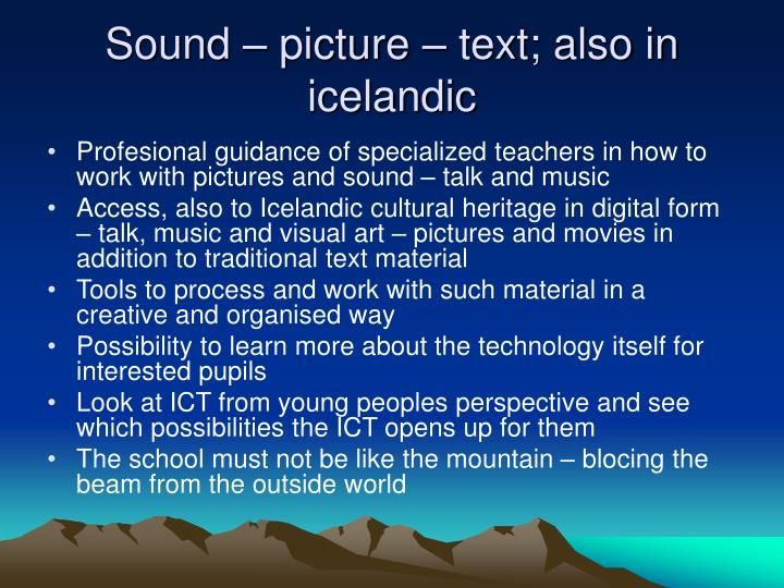 Sound – picture – text; also in icelandic