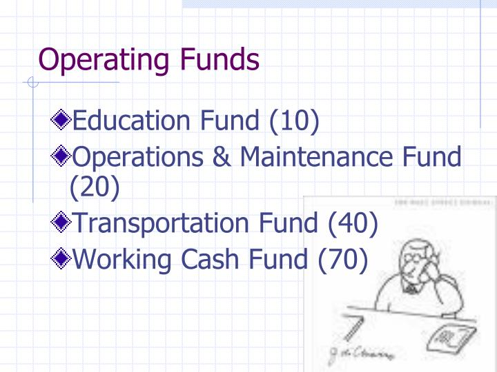 Operating Funds
