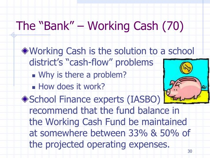 "The ""Bank"" – Working Cash (70)"