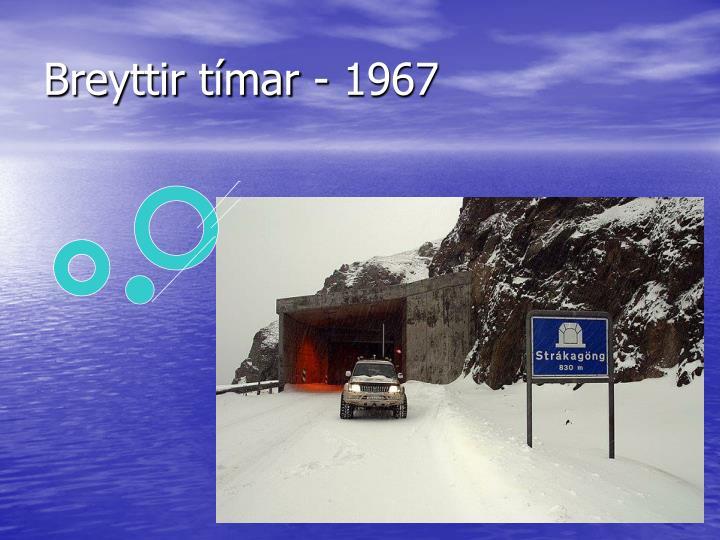 Breyttir tímar - 1967
