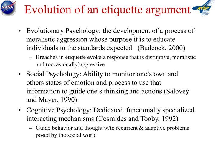 Evolution of an etiquette argument