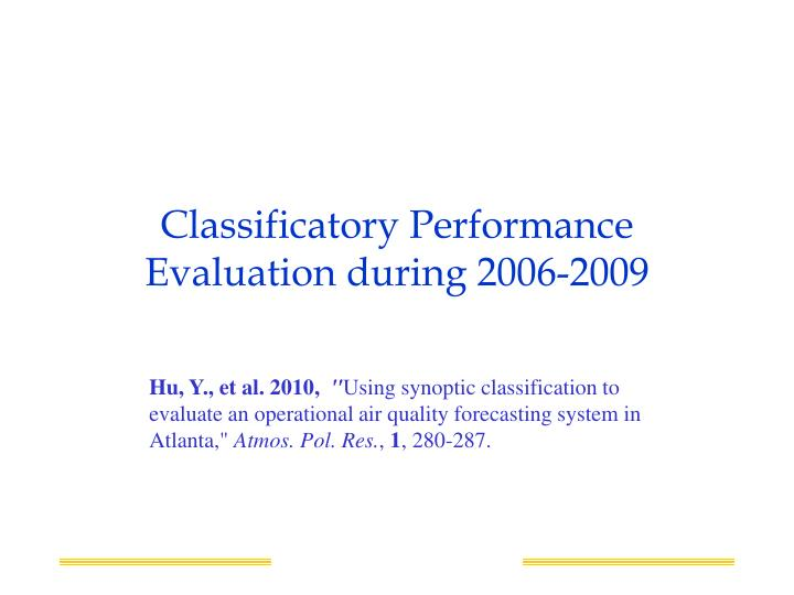 Classificatory Performance Evaluation during 2006-2009