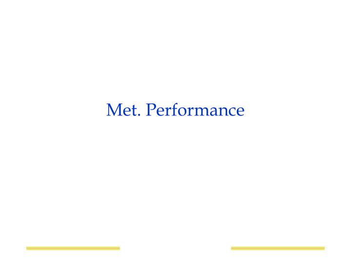 Met. Performance