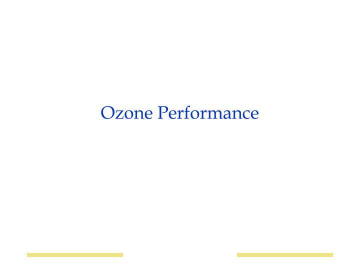 Ozone Performance