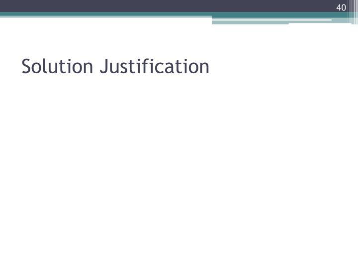 Solution Justification