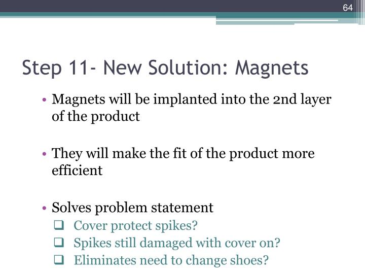 Step 11- New Solution: Magnets