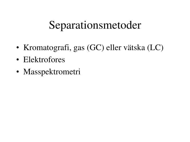 Separationsmetoder