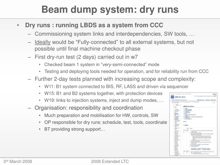 Beam dump system: dry runs