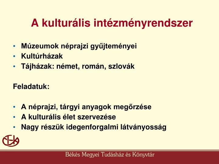 A kulturális intézményrendszer