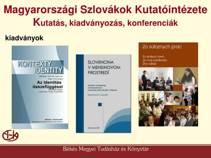 Magyarországi Szlovákok Kutatóintézete  K