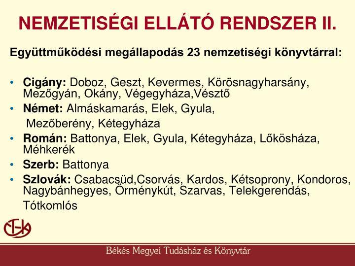 NEMZETISÉGI ELLÁTÓ RENDSZER II.