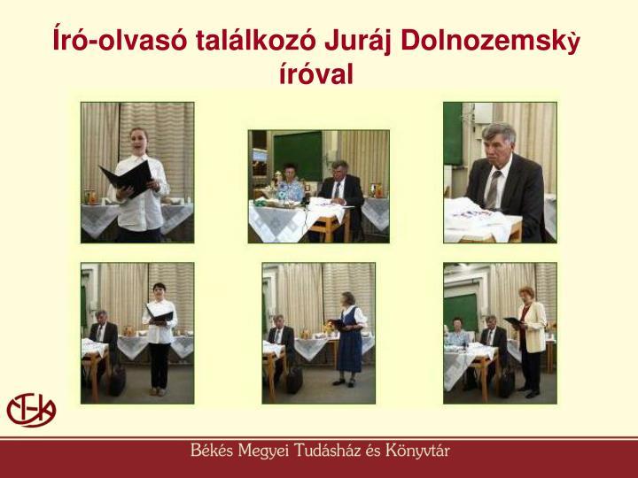 Író-olvasó találkozó Juráj Dolnozemsk