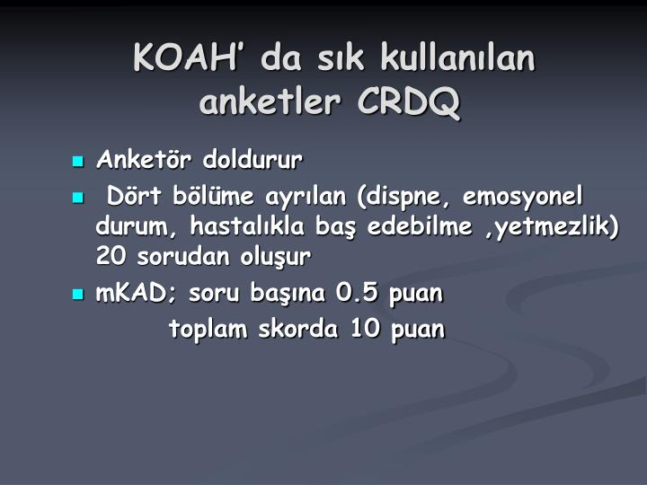 KOAH' da sık kullanılan anketler CRDQ