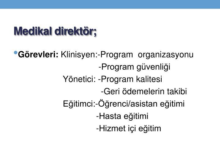 Medikal direktör;