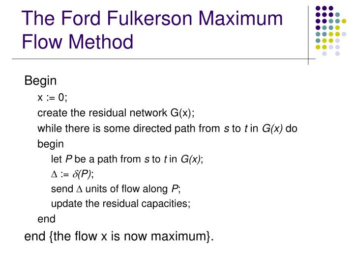 The Ford Fulkerson Maximum Flow Method