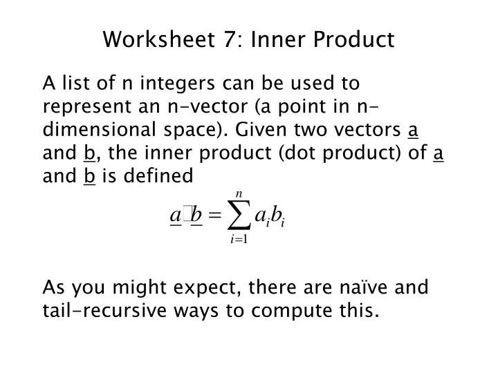 Worksheet 7: Inner Product
