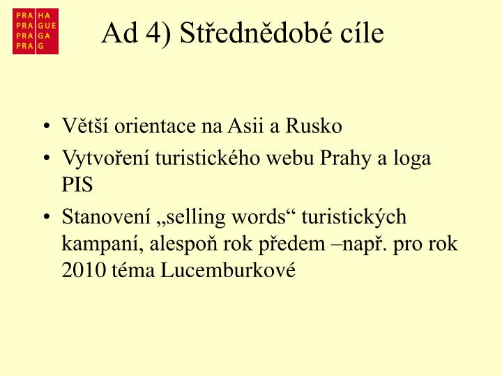 Ad 4) Střednědobé cíle