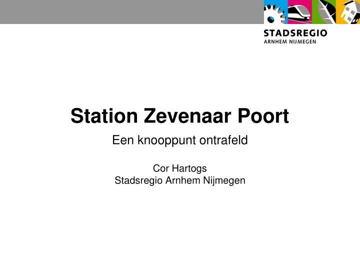 Station Zevenaar Poort
