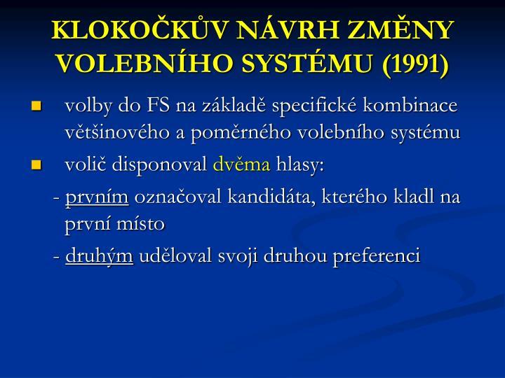 KLOKOČKŮV NÁVRH ZMĚNY VOLEBNÍHO SYSTÉMU (1991)