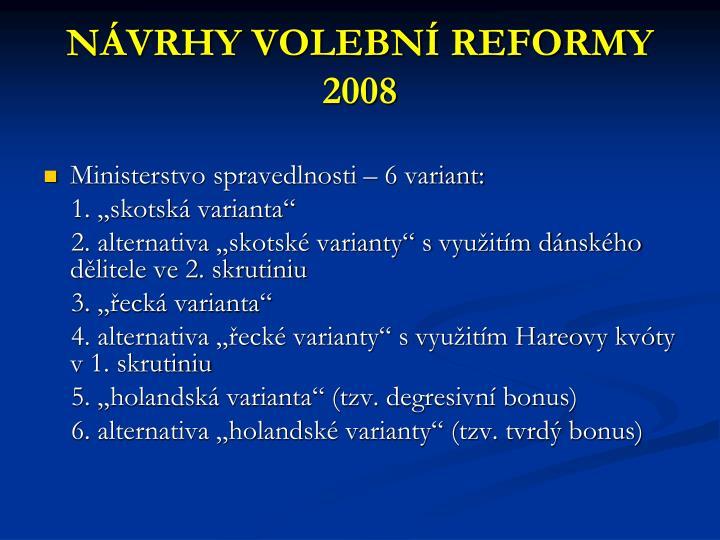 NÁVRHY VOLEBNÍ REFORMY 2008