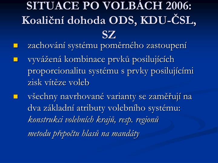 SITUACE PO VOLBÁCH 2006: Koaliční dohoda ODS, KDU-ČSL, SZ