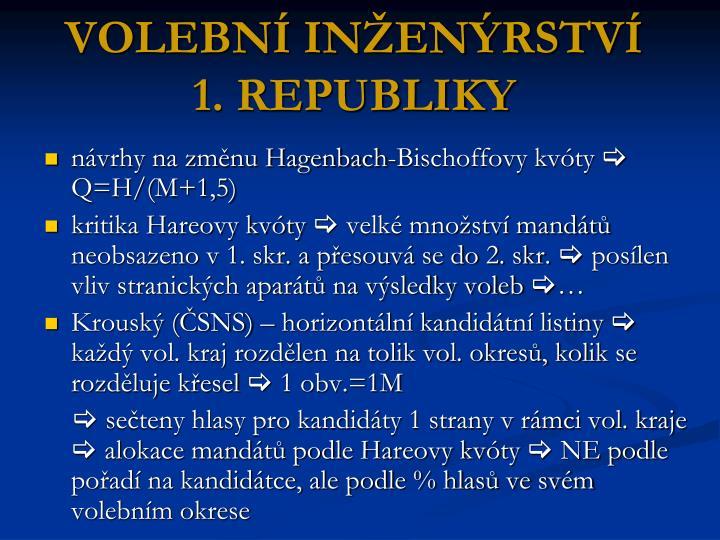 VOLEBNÍ INŽENÝRSTVÍ  1. REPUBLIKY