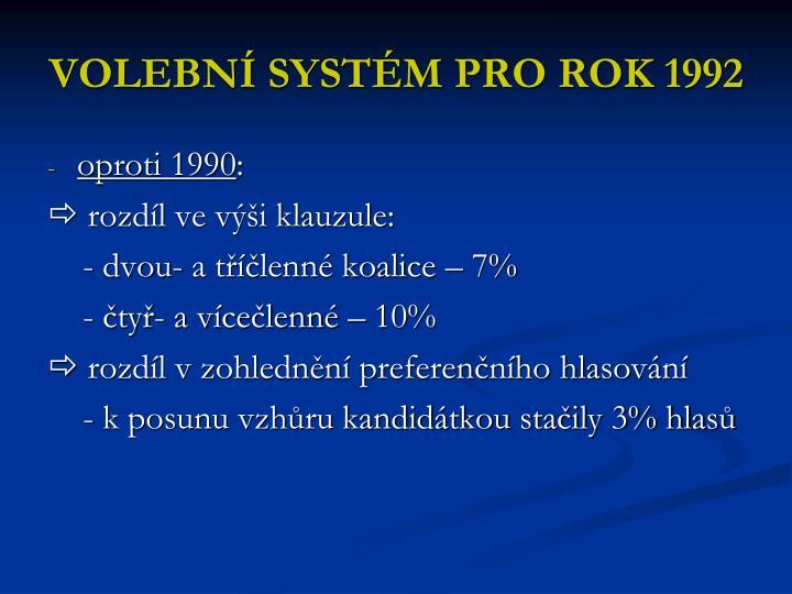 VOLEBNÍ SYSTÉM PRO ROK 1992