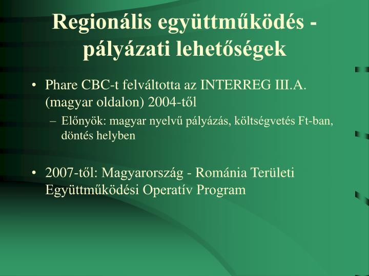 Regionális együttműködés - pályázati lehetőségek