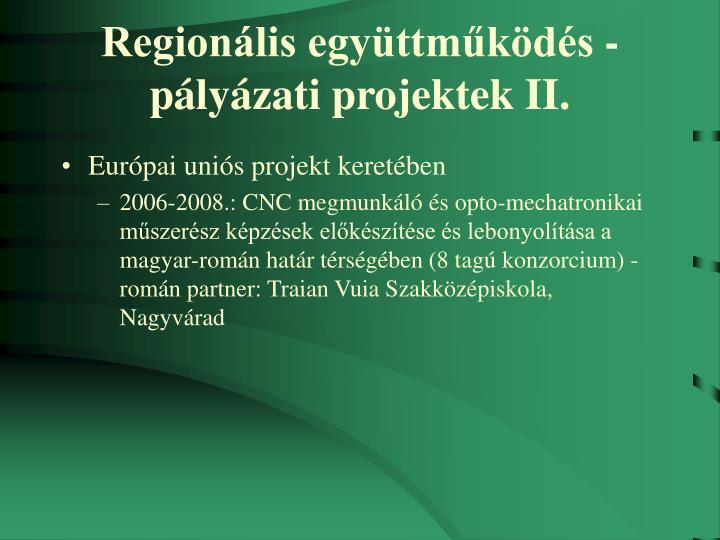 Regionális együttműködés - pályázati projektek II.