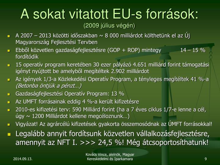 A sokat vitatott EU-s források: