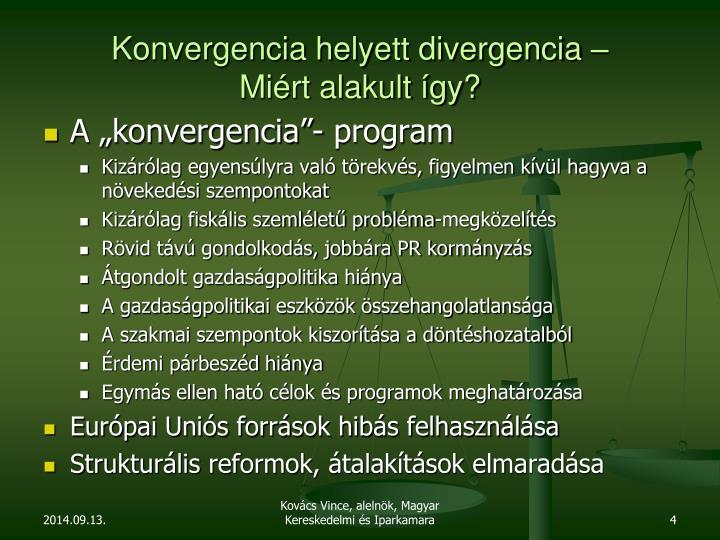Konvergencia helyett divergencia –