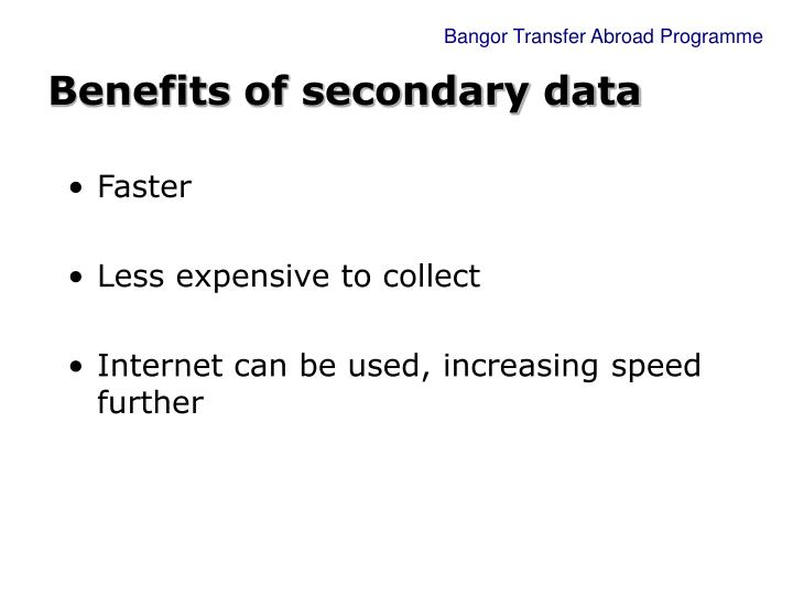 Benefits of secondary data