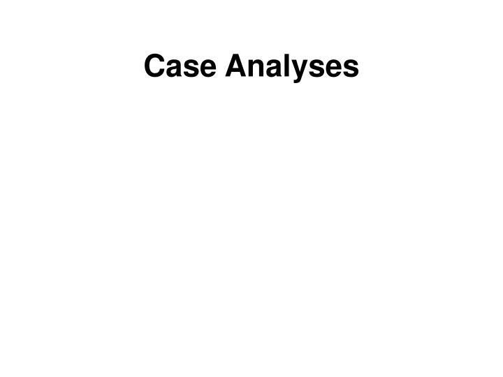 Case Analyses