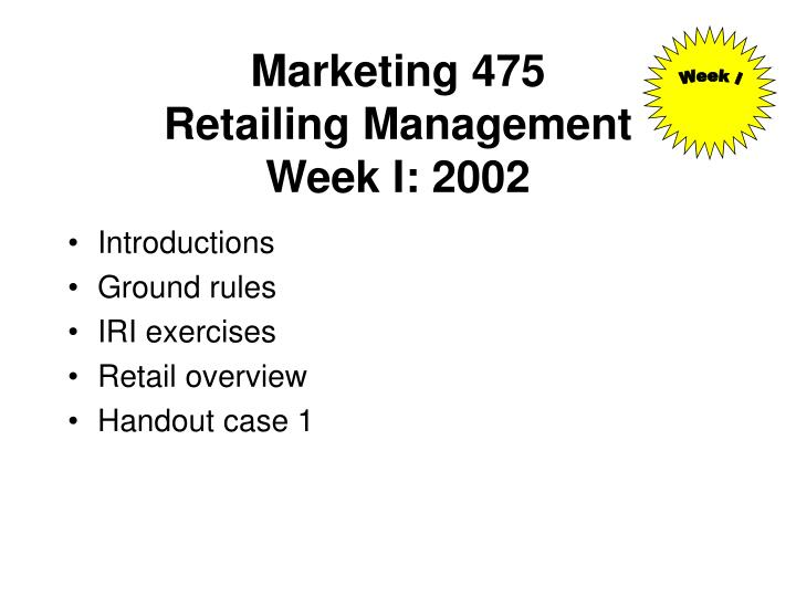 Marketing 475 retailing management week i 2002