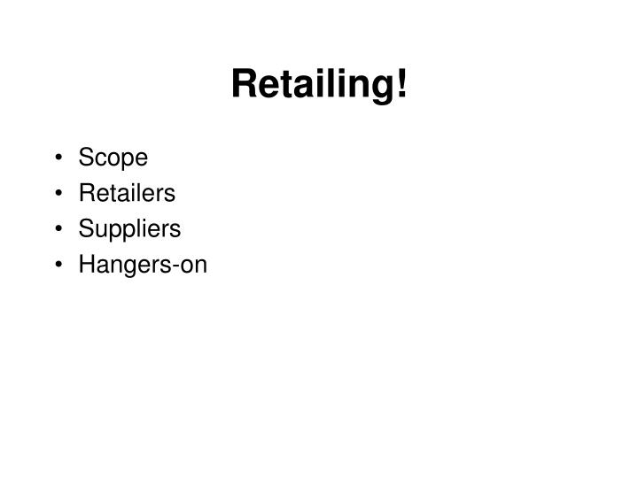 Retailing!