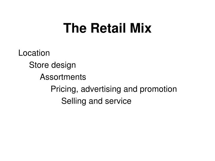 The Retail Mix