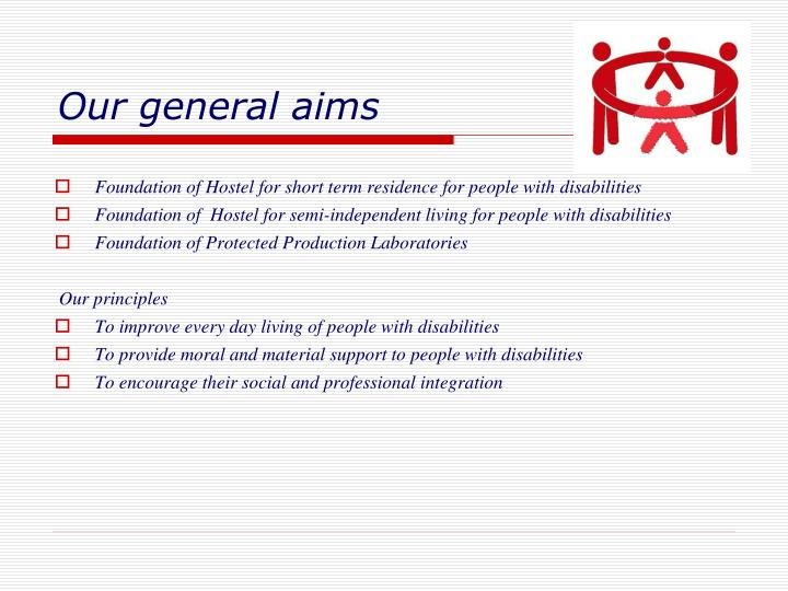 Our general aims
