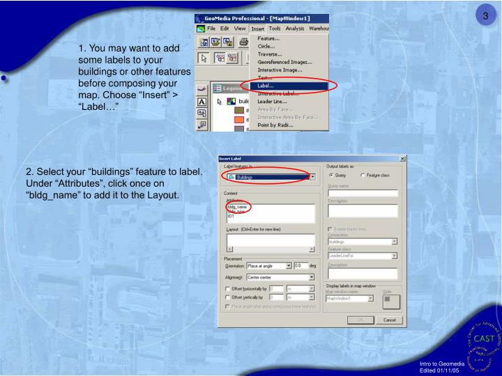 1. You may want to add some labels to your buildings or other features before composing your map. Choose Insert > Label