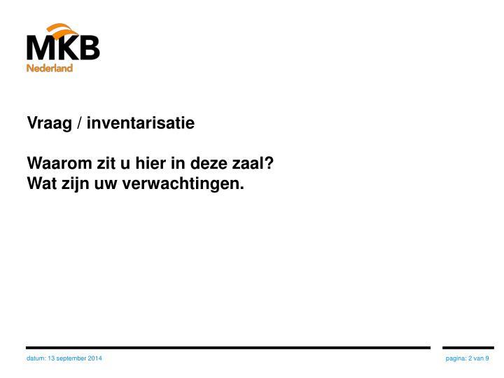 Vraag / inventarisatie